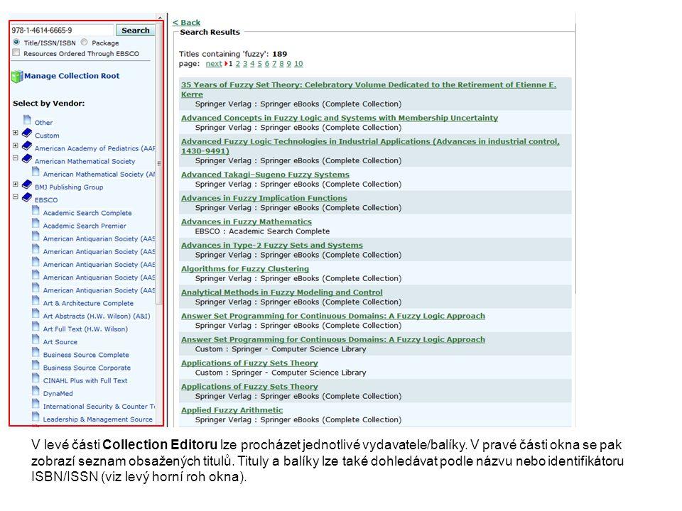 V levé části Collection Editoru lze procházet jednotlivé vydavatele/balíky. V pravé části okna se pak zobrazí seznam obsažených titulů. Tituly a balík
