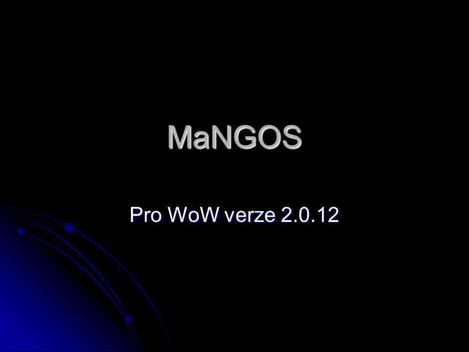 Stáhnout: MySQL 5.0 MySQL 5.0 SQL Editor : Navicat, nebo SQLYog NavicatSQLYogNavicatSQLYog MaNGOS BC 2.0.12 3725 + ScriptDav rev45 MaNGOS BC 2.0.12 3725 + ScriptDav rev45 DBC pro 2.0.12 DBC pro 2.0.12 AD.EXE (mapy) pro 2.0.12 AD.EXE (mapy) pro 2.0.12 Pokud chcete mít ty nejnovější databáze, sledujte fórom serveru mangos.norunofmangos.norunof