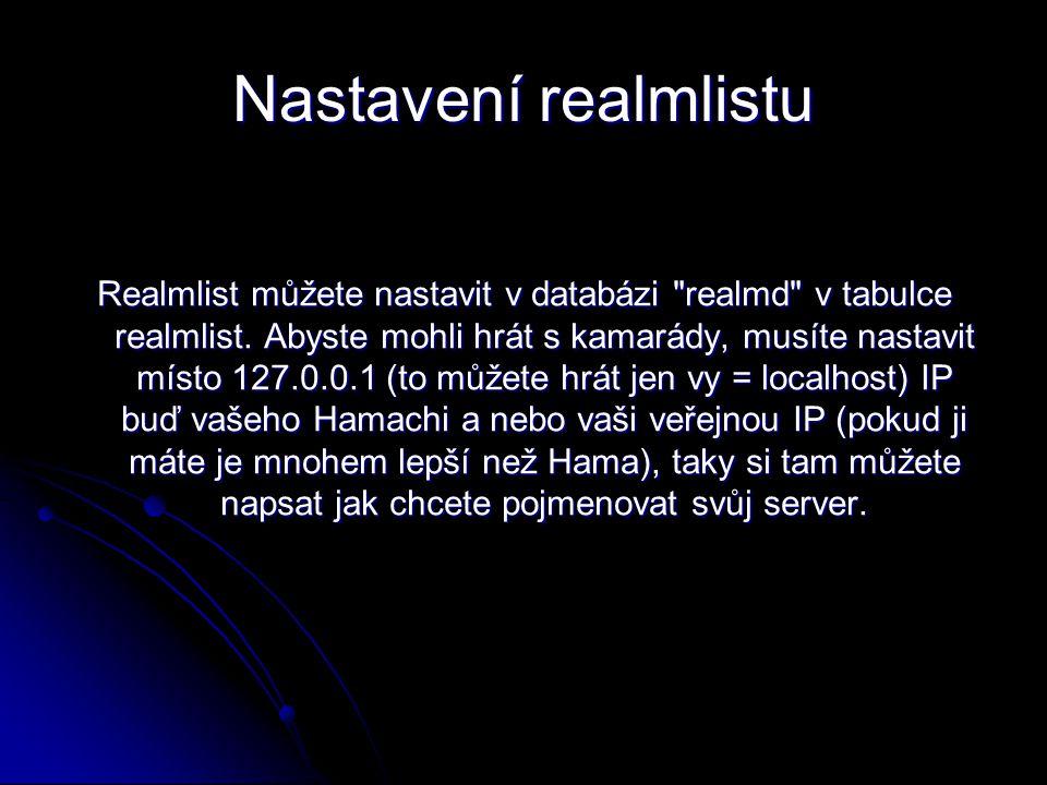Nastavení realmlistu Realmlist můžete nastavit v databázi