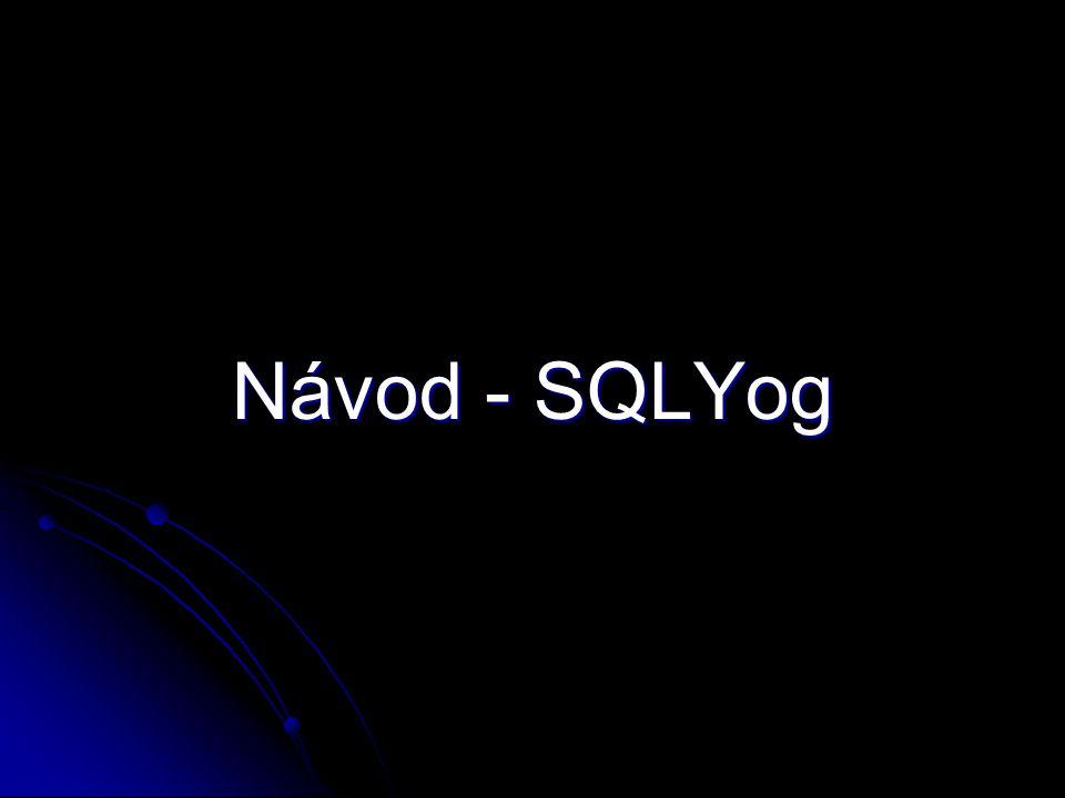Návod - SQLYog