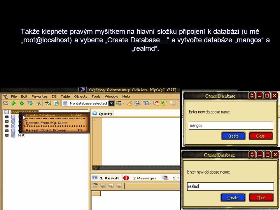"""Takže klepnete pravým myšítkem na hlavní složku připojení k databázi (u mě """"root@localhost) a vyberte """"Create Database…"""" a vytvořte databáze """"mangos"""""""