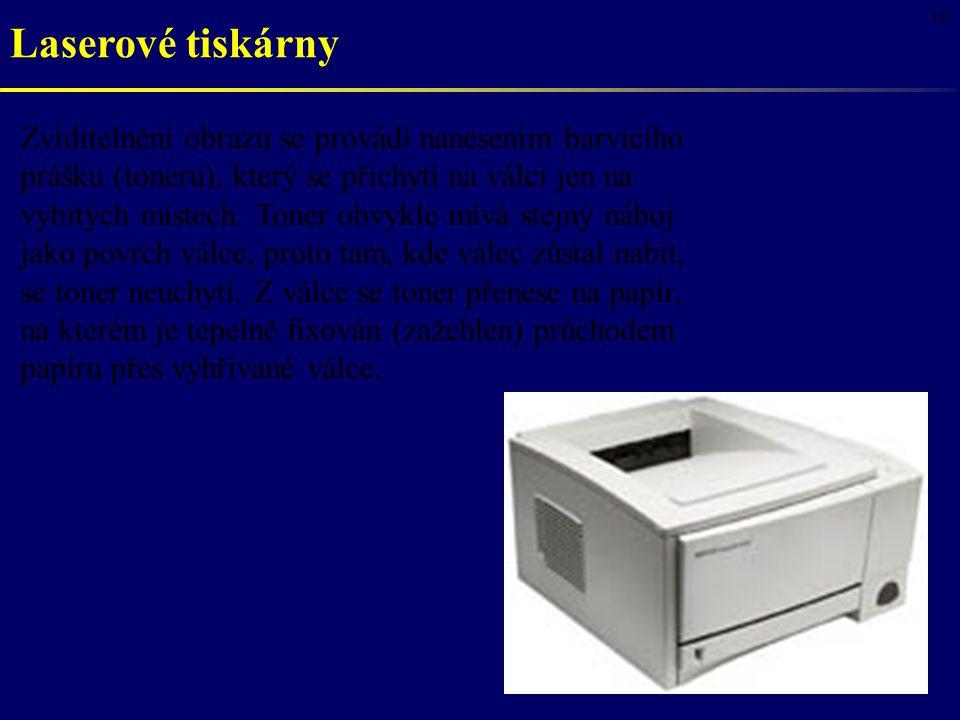 10 Laserové tiskárny Zviditelnění obrazu se provádí nanesením barvicího prášku (toneru), který se přichytí na válci jen na vybitých místech. Toner obv
