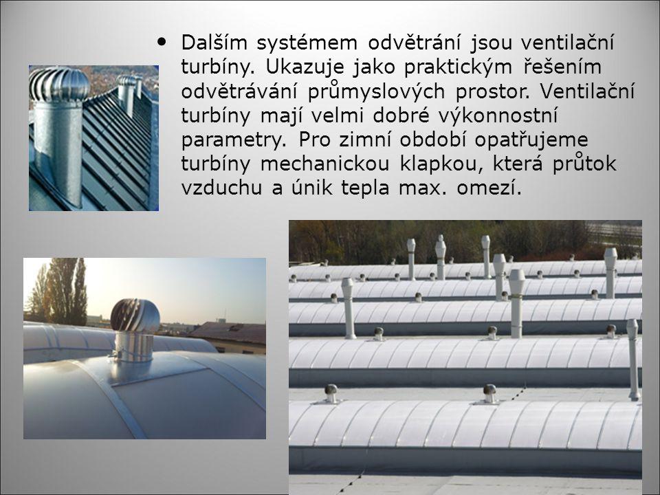 Dalším systémem odvětrání jsou ventilační turbíny. Ukazuje jako praktickým řešením odvětrávání průmyslových prostor. Ventilační turbíny mají velmi dob