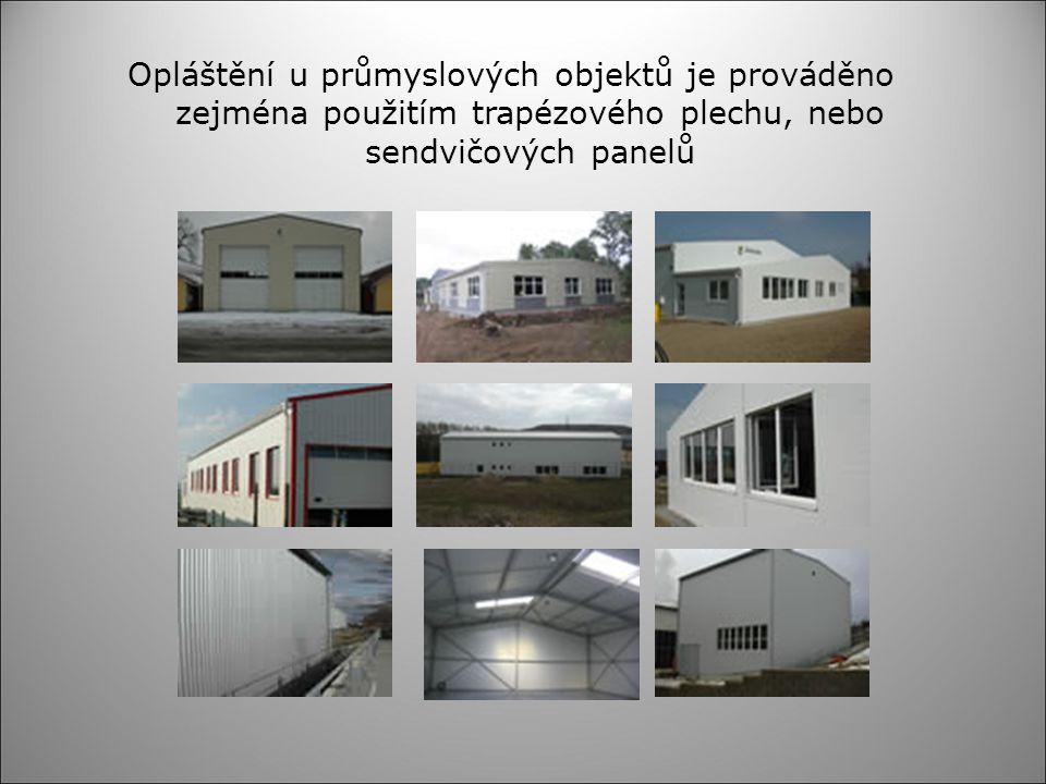 Opláštění u průmyslových objektů je prováděno zejména použitím trapézového plechu, nebo sendvičových panelů