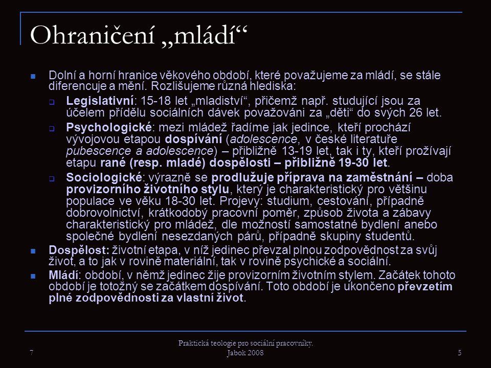 7 Praktická teologie pro sociální pracovníky.Jabok 2008 16 Souhrn 1.