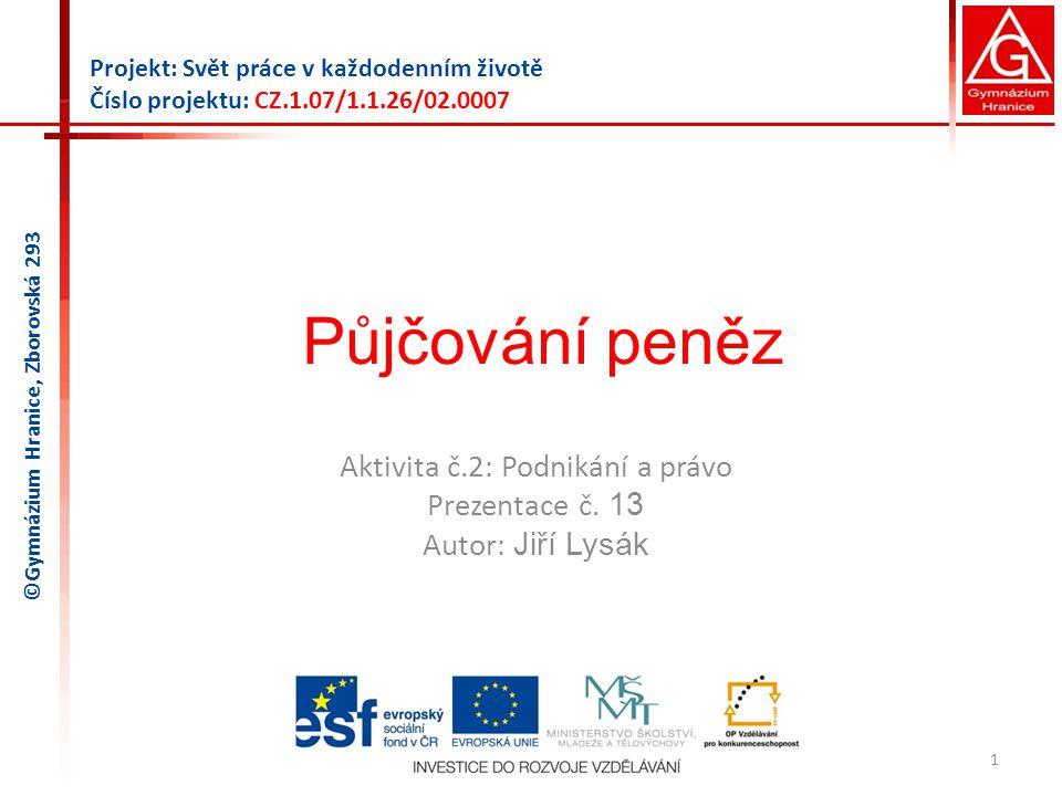 Půjčování peněz Aktivita č.2: Podnikání a právo Prezentace č.