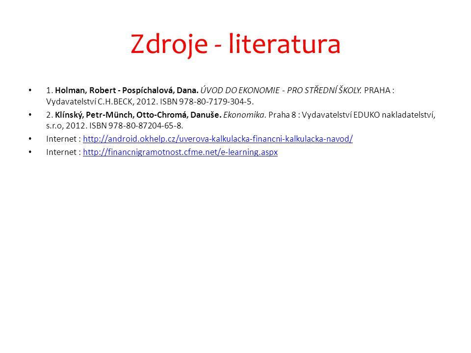 Zdroje - literatura 1. Holman, Robert - Pospíchalová, Dana.
