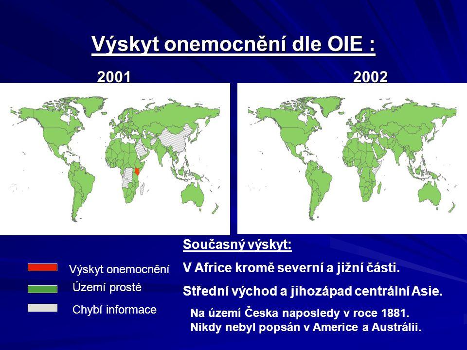 Výskyt onemocnění dle OIE : 2001 2002 2002 Výskyt onemocnění Území prosté Chybí informace Současný výskyt: V Africe kromě severní a jižní části. Střed