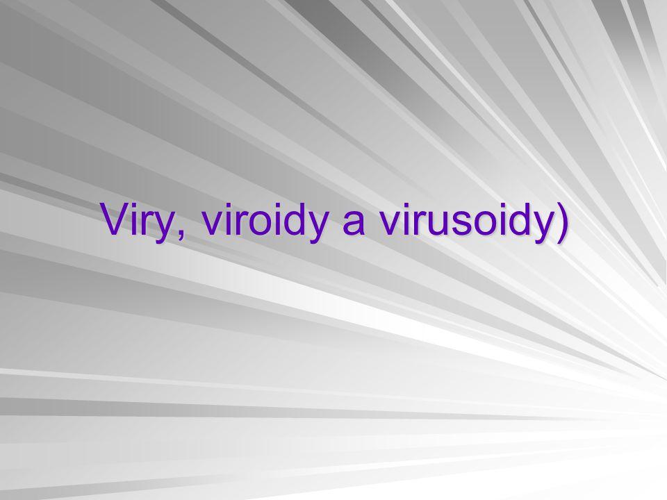 Viry, viroidy a virusoidy)
