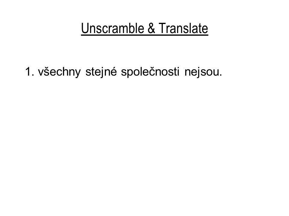Unscramble & Translate 1. všechny stejné společnosti nejsou.