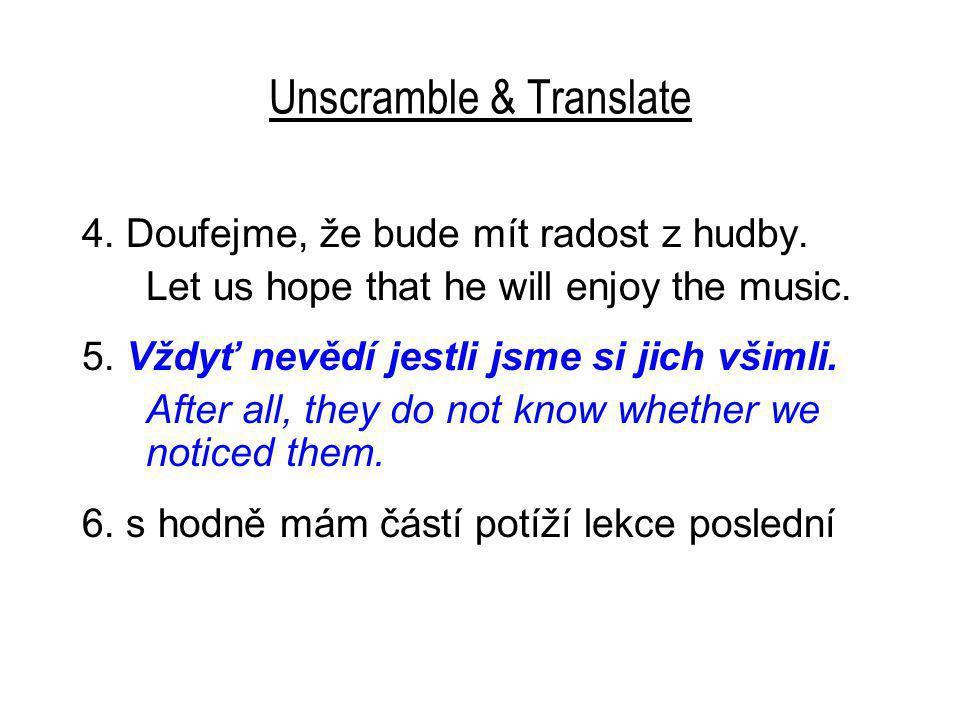 Unscramble & Translate 6.Mám hodně potíží s poslední částí lekce.