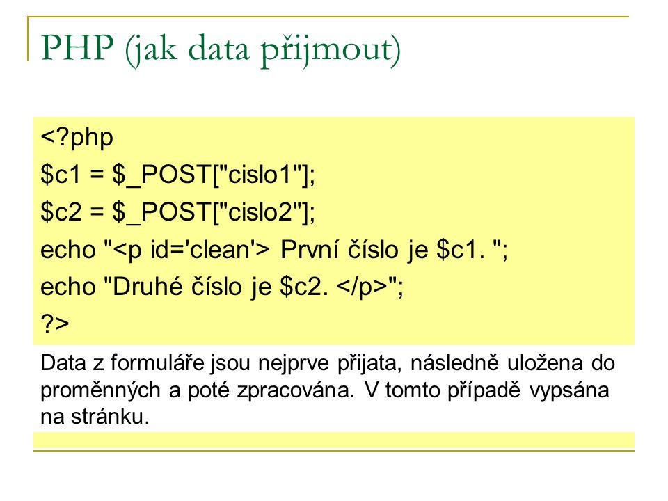 PHP (tvorba souboru s příponou php) V případě uložení skriptu do nového souboru  V PSPaDu si vytvoříme soubor podle šablony XHTML  Do body vložíme skript  Uložíme pod názvem s příponou php (v našem příkladu cisla.php) (Formulář je uložen v souboru s příponou html.