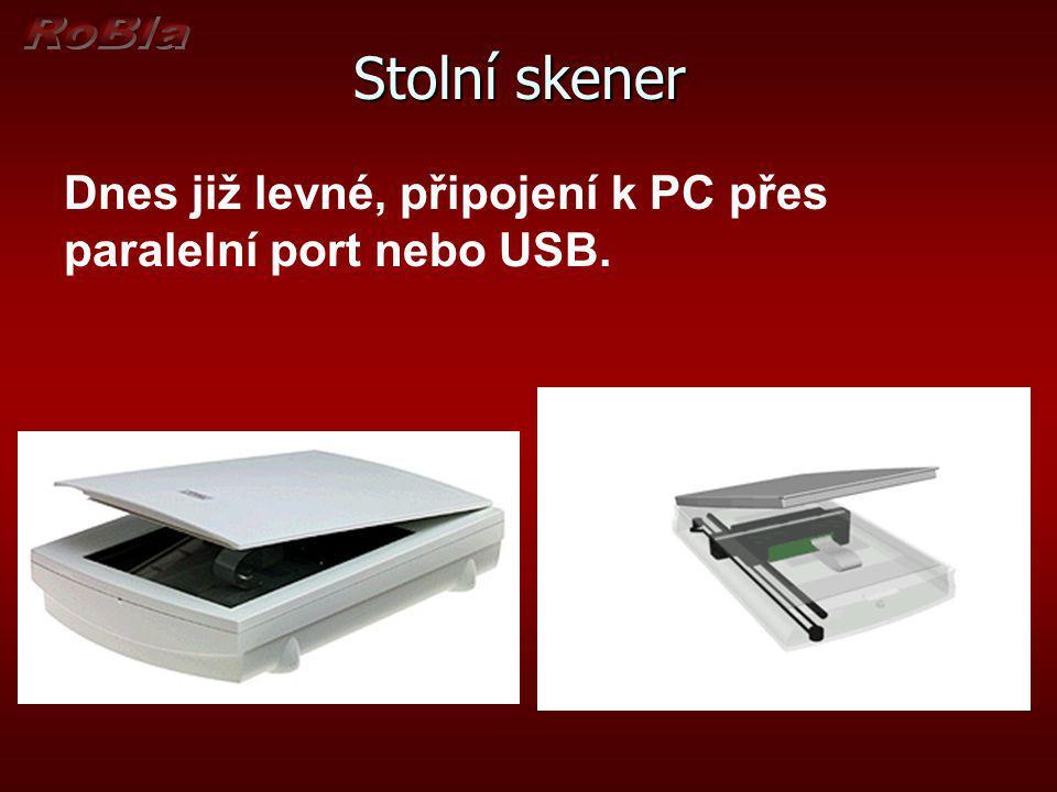 Stolní skener Dnes již levné, připojení k PC přes paralelní port nebo USB.