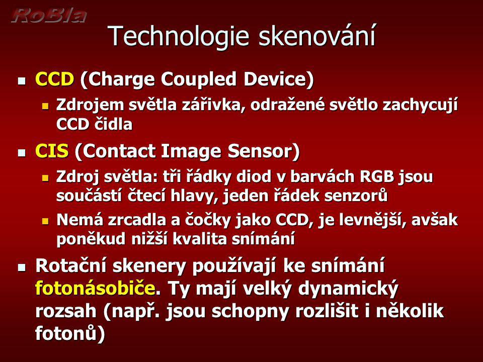Technologie skenování CCD (Charge Coupled Device) CCD (Charge Coupled Device) Zdrojem světla zářivka, odražené světlo zachycují CCD čidla Zdrojem svět