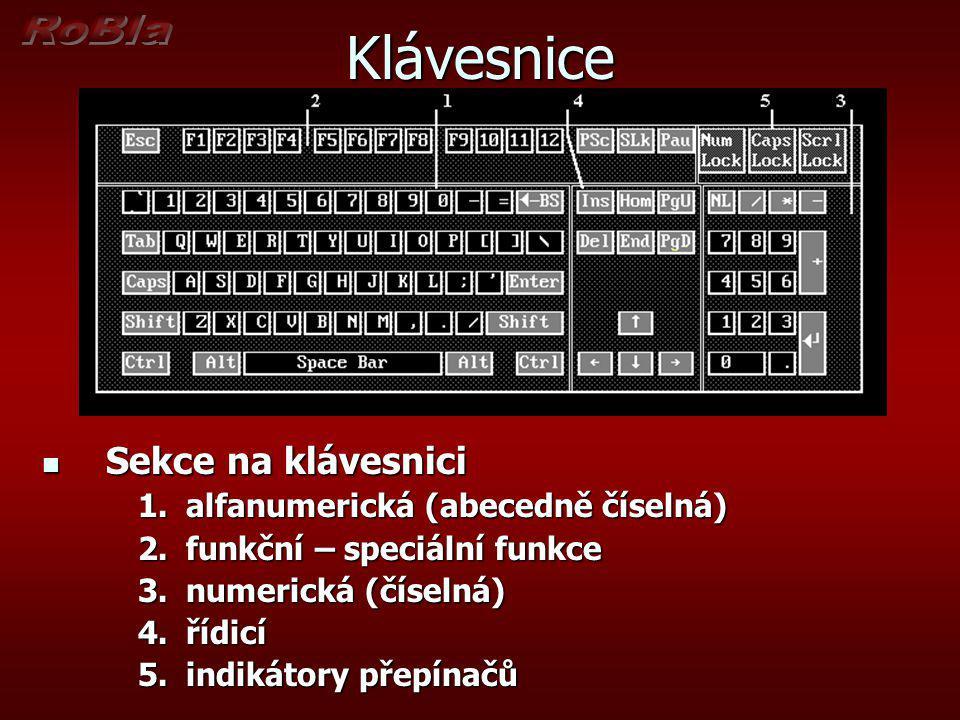 Klávesnice Sekce na klávesnici Sekce na klávesnici 1.alfanumerická (abecedně číselná) 2.funkční – speciální funkce 3.numerická (číselná) 4.řídicí 5.in