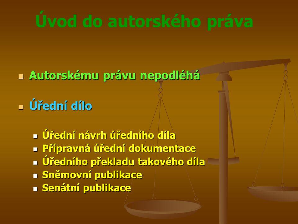 Úvod do autorského práva Autorskému právu nepodléhá Autorskému právu nepodléhá Úřední dílo Úřední dílo Úřední návrh úředního díla Úřední návrh úředníh