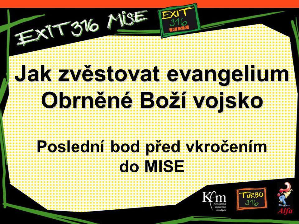 Jak zvěstovat evangelium Obrněné Boží vojsko Poslední bod před vkročením do MISE