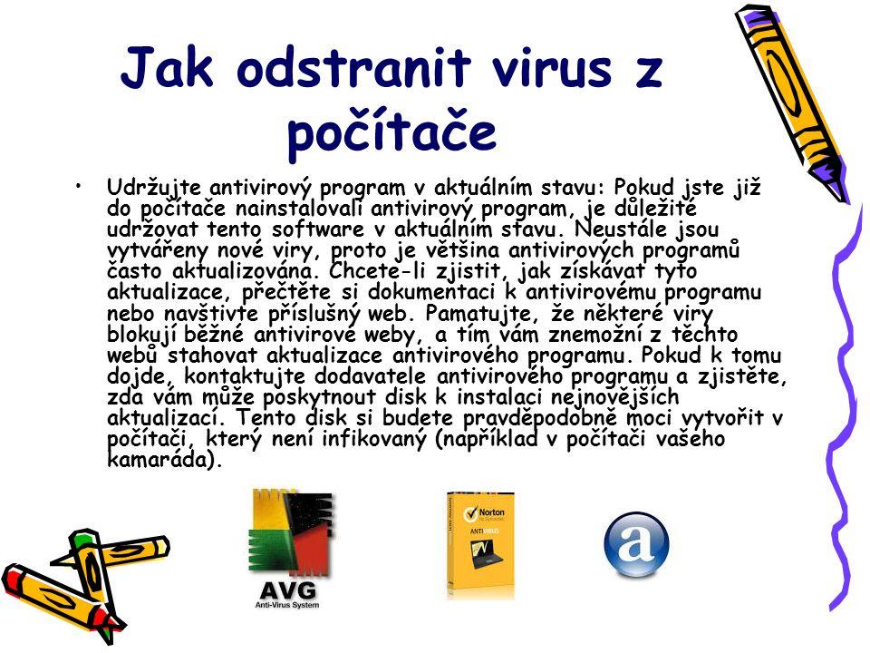 Jak odstranit virus z počítače Udržujte antivirový program v aktuálním stavu: Pokud jste již do počítače nainstalovali antivirový program, je důležité