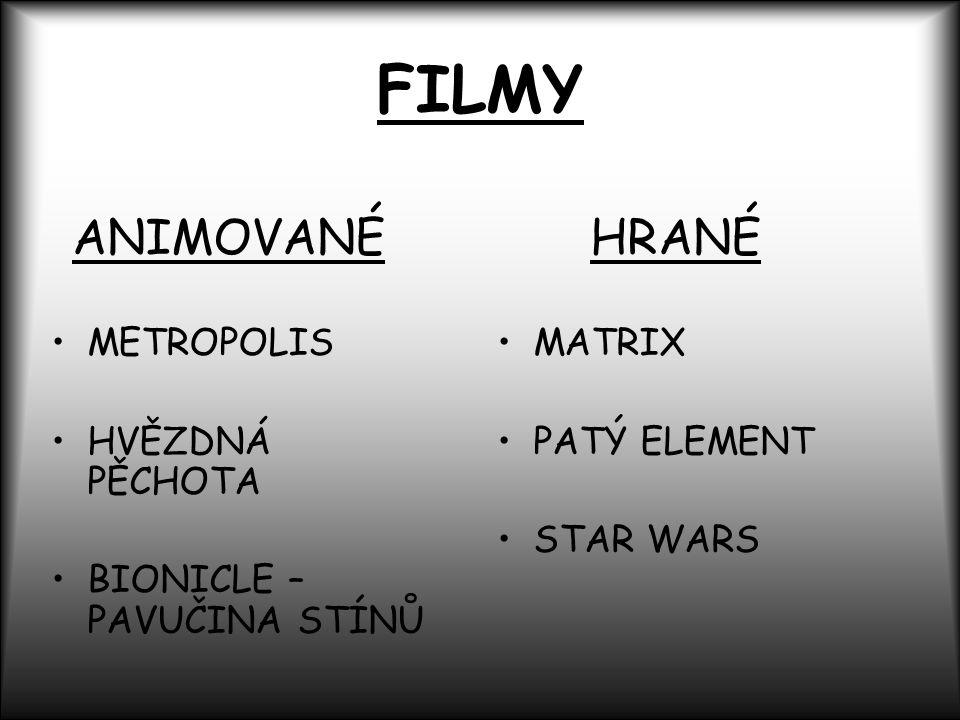 FILMY ANIMOVANÉ METROPOLIS HVĚZDNÁ PĚCHOTA BIONICLE – PAVUČINA STÍNŮ HRANÉ MATRIX PATÝ ELEMENT STAR WARS
