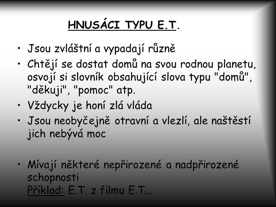 HNUSÁCI TYPU E.T.