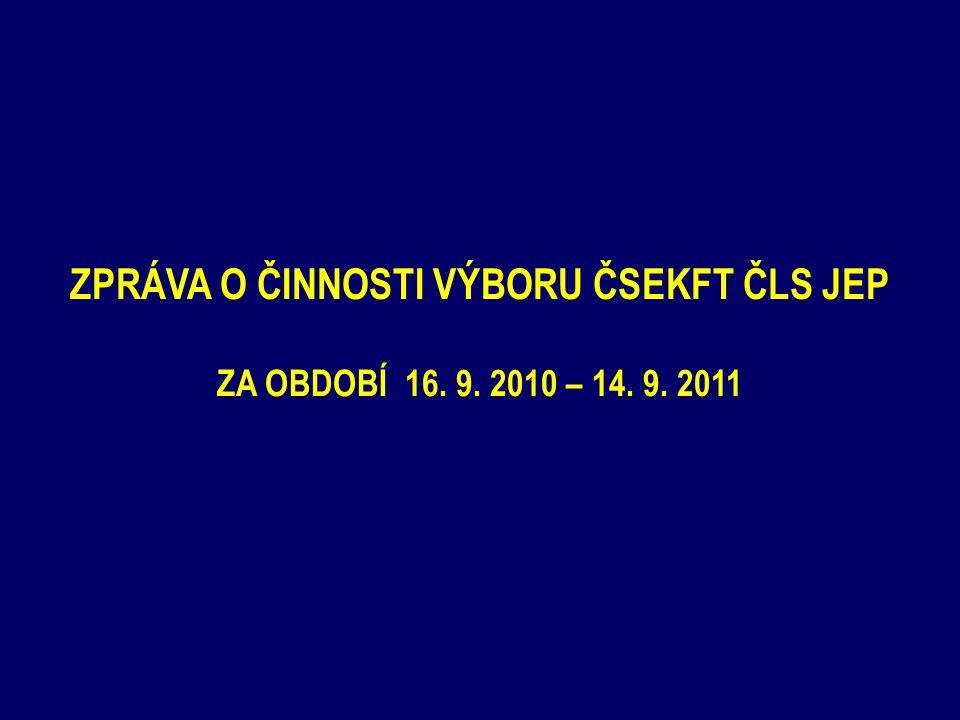 ZPRÁVA O ČINNOSTI VÝBORU ČSEKFT ČLS JEP ZA OBDOBÍ 16. 9. 2010 – 14. 9. 2011