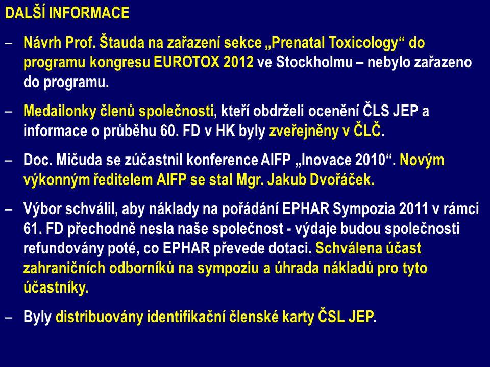 """DALŠÍ INFORMACE – Návrh Prof. Štauda na zařazení sekce """"Prenatal Toxicology"""" do programu kongresu EUROTOX 2012 ve Stockholmu – nebylo zařazeno do prog"""