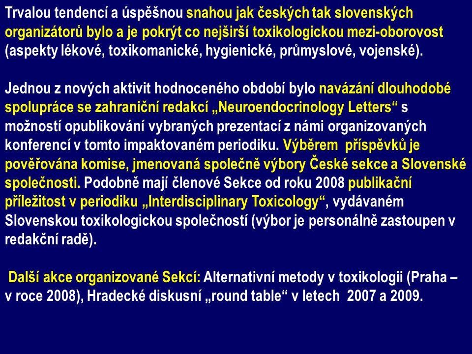 Trvalou tendencí a úspěšnou snahou jak českých tak slovenských organizátorů bylo a je pokrýt co nejširší toxikologickou mezi-oborovost (aspekty lékové