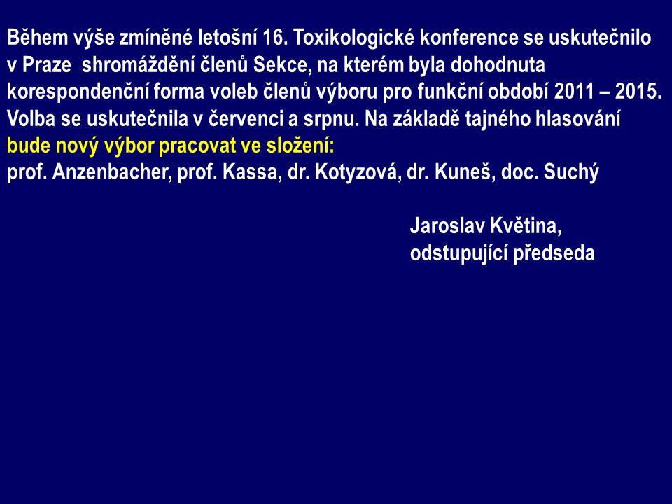 Během výše zmíněné letošní 16. Toxikologické konference se uskutečnilo v Praze shromáždění členů Sekce, na kterém byla dohodnuta korespondenční forma