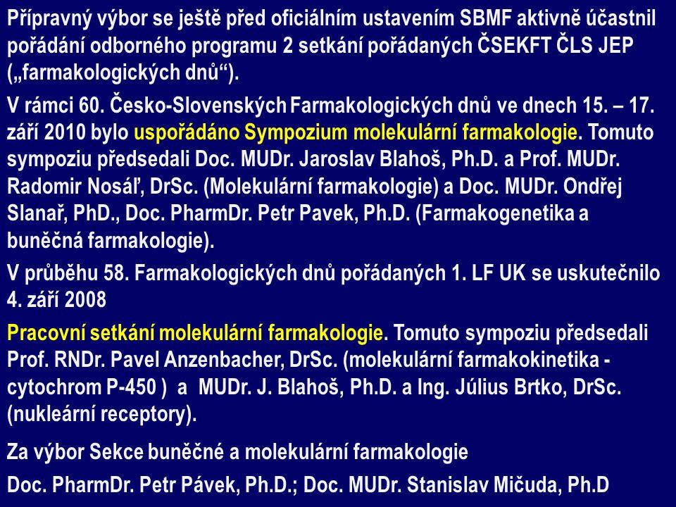 """Přípravný výbor se ještě před oficiálním ustavením SBMF aktivně účastnil pořádání odborného programu 2 setkání pořádaných ČSEKFT ČLS JEP (""""farmakologických dnů )."""