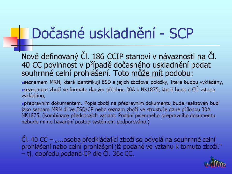 Dočasné uskladnění - SCP Nově definovaný Čl. 186 CCIP stanoví v návaznosti na Čl. 40 CC povinnost v případě dočasného uskladnění podat souhrnné celní
