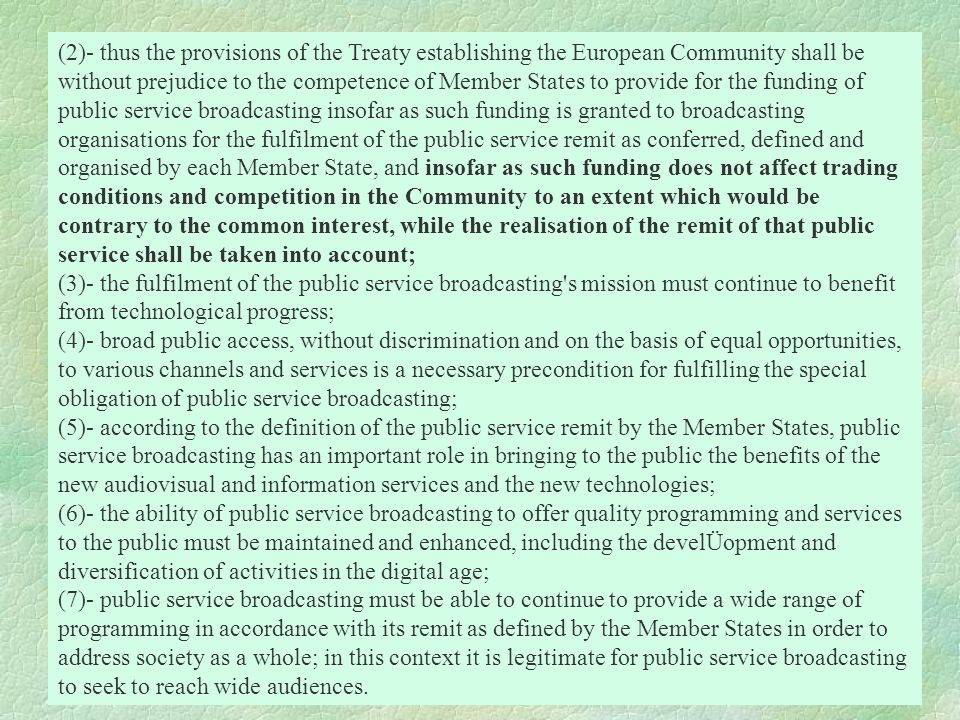 (2)- thus the provisions of the Treaty establishing the European Community shall be without prejudice to the competence of Member States to provide fo