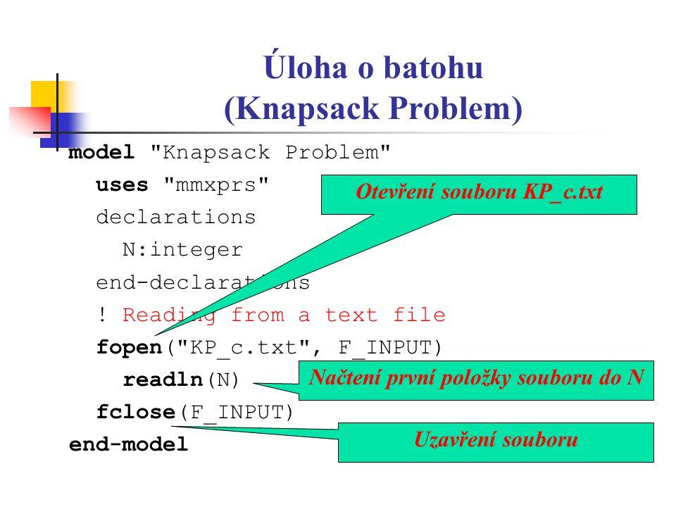Úloha o batohu (Knapsack Problem) model Knapsack Problem uses mmxprs declarations N:integer end-declarations .