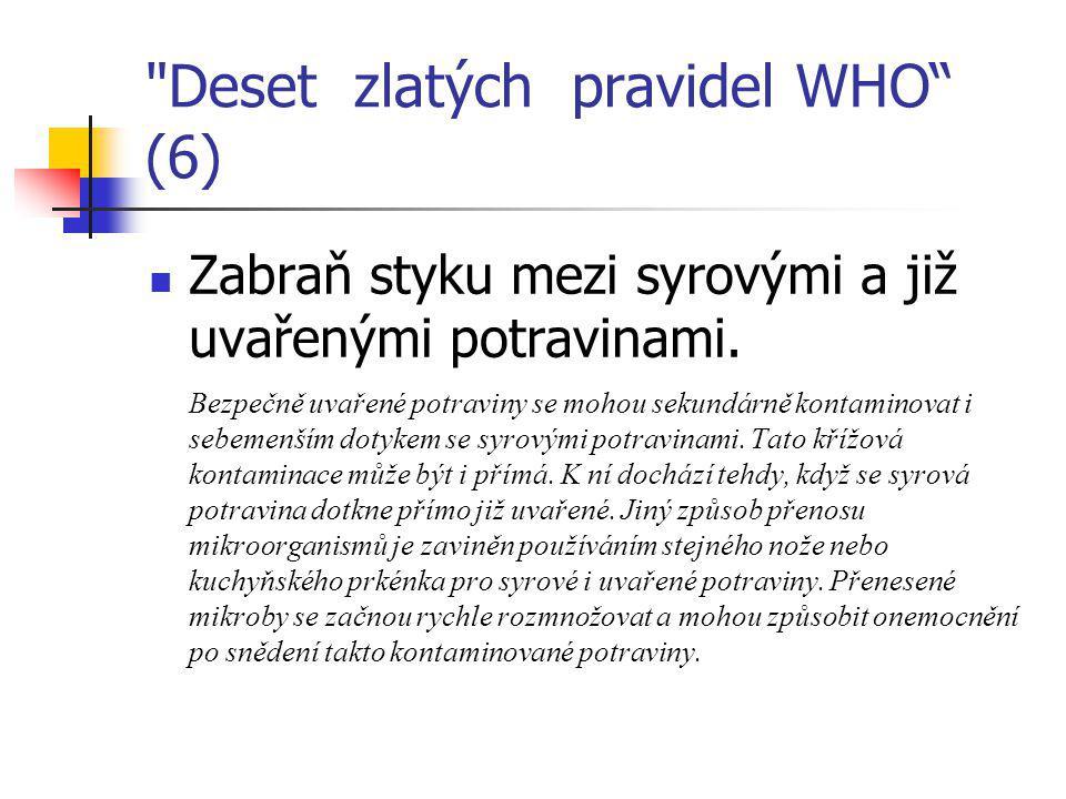 Deset zlatých pravidel WHO (6) Zabraň styku mezi syrovými a již uvařenými potravinami.