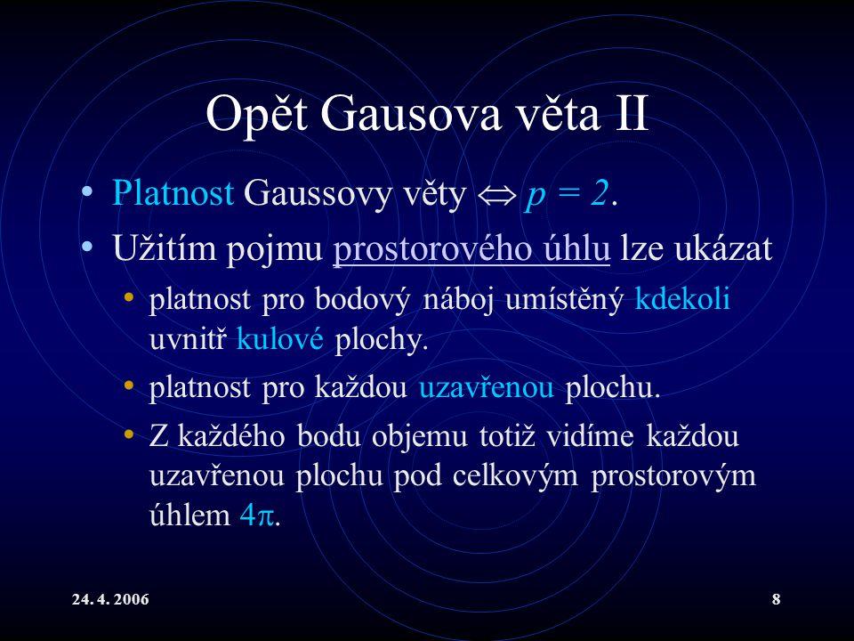 24.4. 20068 Opět Gausova věta II Platnost Gaussovy věty  p = 2.