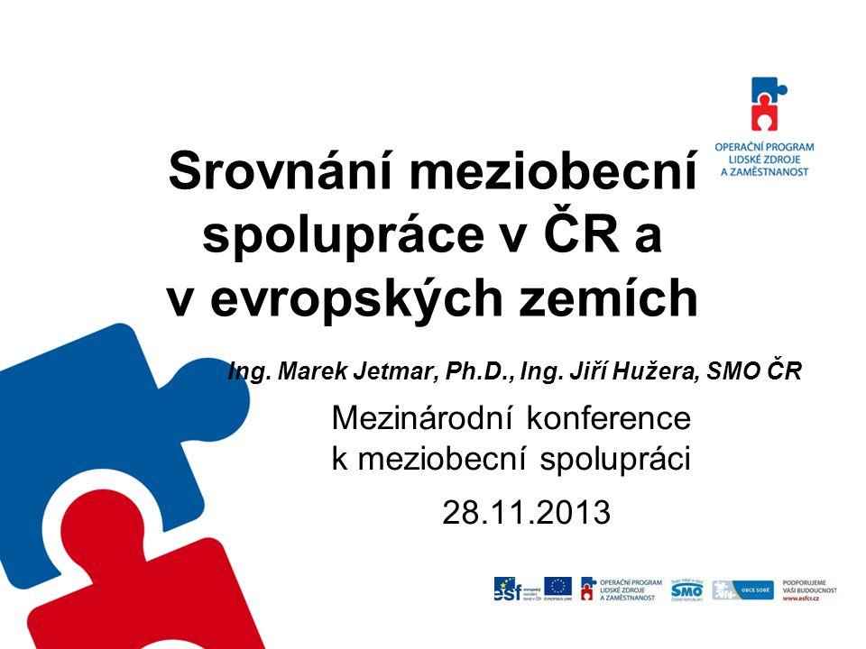 Meziobecní spolupráce v Evropě Motto: Úroveň a intenzita meziobecní spolupráce je do značné míry předurčena systémem organizace výkonu veřejné správy v území