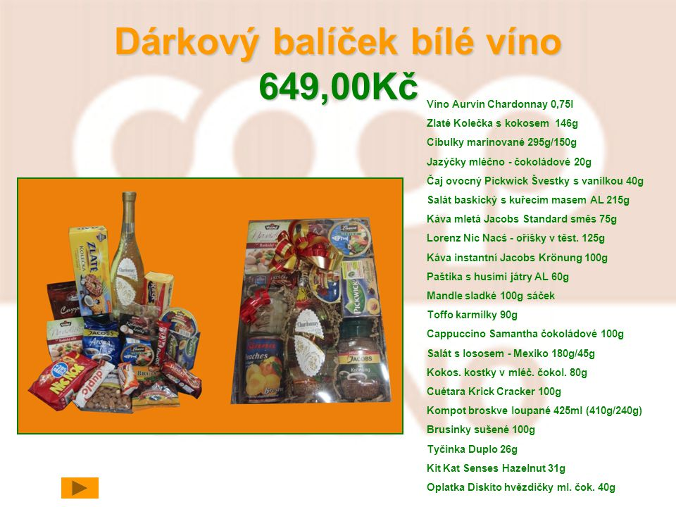 Dárkový balíček bílé víno 649,00Kč Víno Aurvin Chardonnay 0,75l Zlaté Kolečka s kokosem 146g Cibulky marinované 295g/150g Jazýčky mléčno - čokoládové