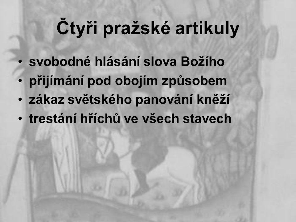 Čtyři pražské artikuly svobodné hlásání slova Božího přijímání pod obojím způsobem zákaz světského panování kněží trestání hříchů ve všech stavech