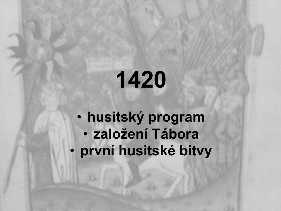 1420 husitský program založení Tábora první husitské bitvy