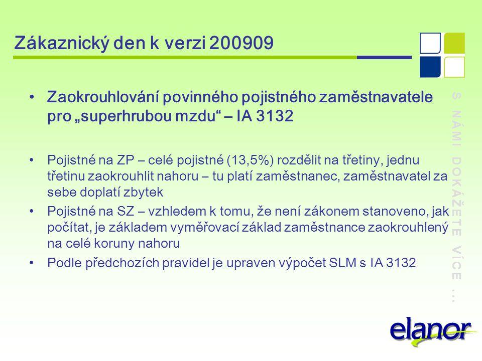 """S NÁMI DOKÁŽETE VÍCE... Zákaznický den k verzi 200909 Zaokrouhlování povinného pojistného zaměstnavatele pro """"superhrubou mzdu"""" – IA 3132 Pojistné na"""