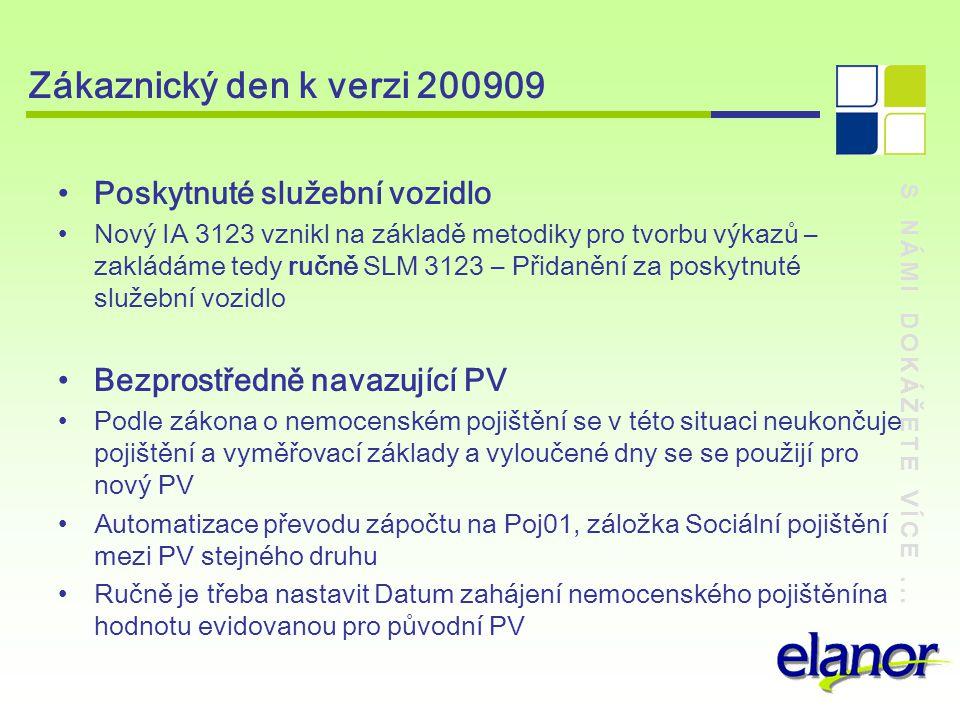 S NÁMI DOKÁŽETE VÍCE... Zákaznický den k verzi 200909 Poskytnuté služební vozidlo Nový IA 3123 vznikl na základě metodiky pro tvorbu výkazů – zakládám