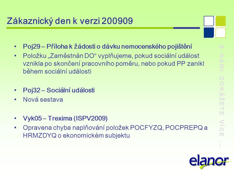 """S NÁMI DOKÁŽETE VÍCE... Zákaznický den k verzi 200909 Poj29 – Příloha k žádosti o dávku nemocenského pojištění Položku """"Zaměstnán DO"""" vyplňujeme, poku"""