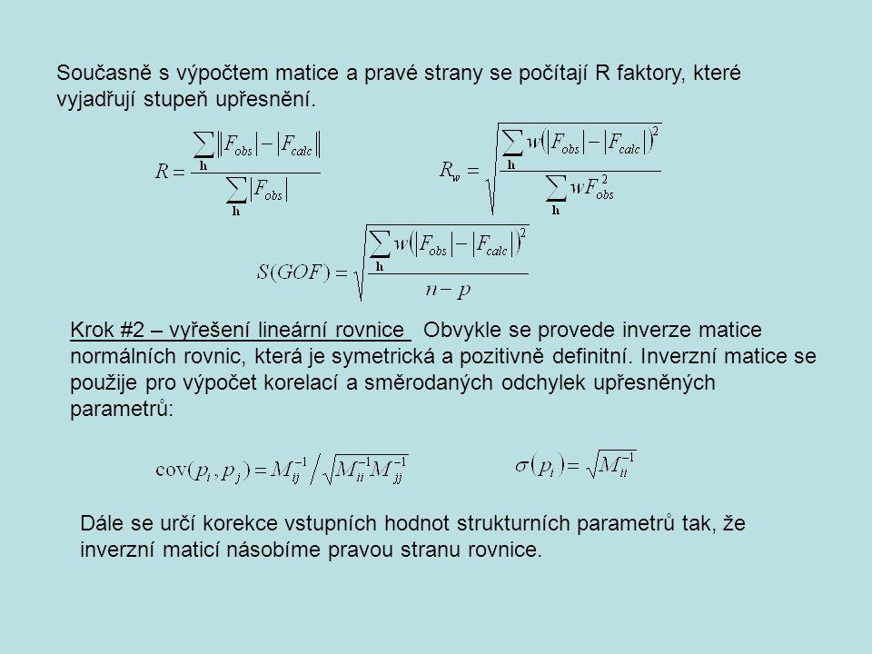Současně s výpočtem matice a pravé strany se počítají R faktory, které vyjadřují stupeň upřesnění.