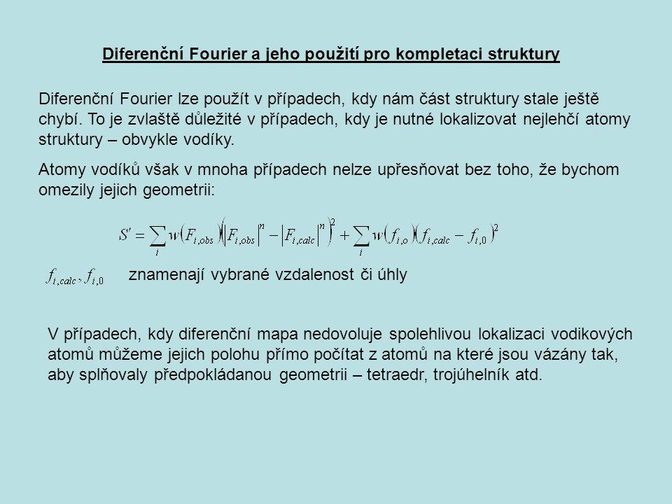 Diferenční Fourier a jeho použití pro kompletaci struktury Diferenční Fourier lze použít v případech, kdy nám část struktury stale ještě chybí.