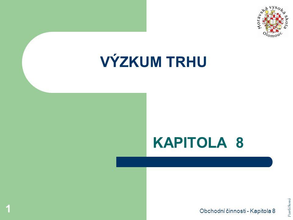 Obchodní činnosti - Kapitola 8 2 Obsah kapitoly (I.) cíl výzkumu v oblasti retailingu, harmonogram výzkumu, rozpočet výzkumu, metody výzkumu, proces získávání informací, metody dotazování, soubor tazatelů, výzkumný tým, Pavlíčková