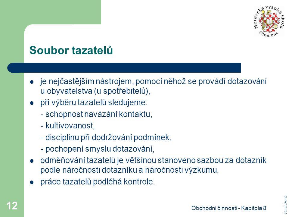 Obchodní činnosti - Kapitola 8 12 Soubor tazatelů je nejčastějším nástrojem, pomocí něhož se provádí dotazování u obyvatelstva (u spotřebitelů), při v
