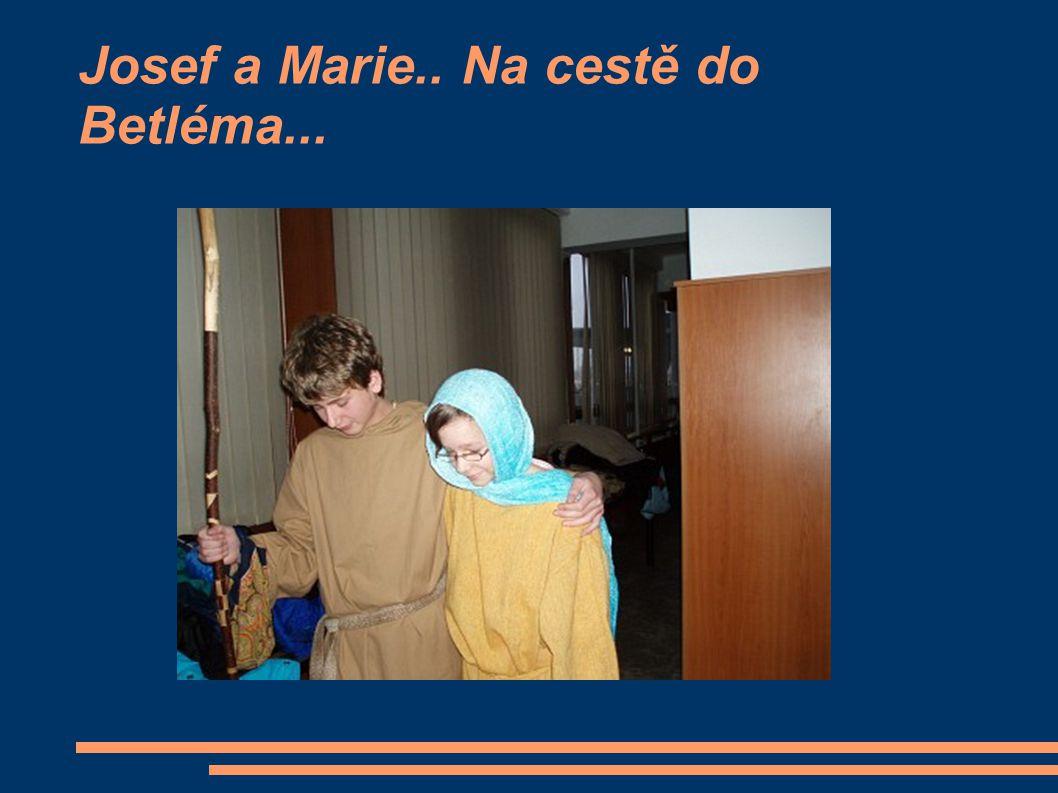 Josef a Marie.. Na cestě do Betléma...