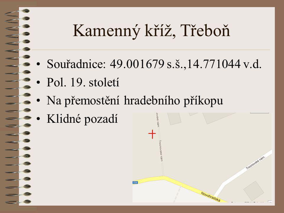 Kamenný kříž, Třeboň Souřadnice: 49.001679 s.š.,14.771044 v.d. Pol. 19. století Na přemostění hradebního příkopu Klidné pozadí