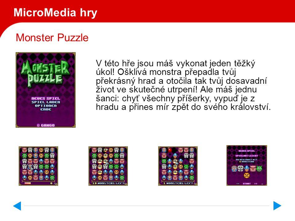 Monster Puzzle MicroMedia hry V této hře jsou máš vykonat jeden těžký úkol.