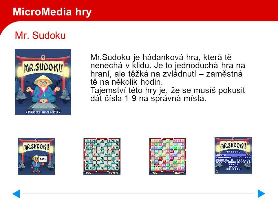 Mr. Sudoku MicroMedia hry Mr.Sudoku je hádanková hra, která tě nenechá v klidu.