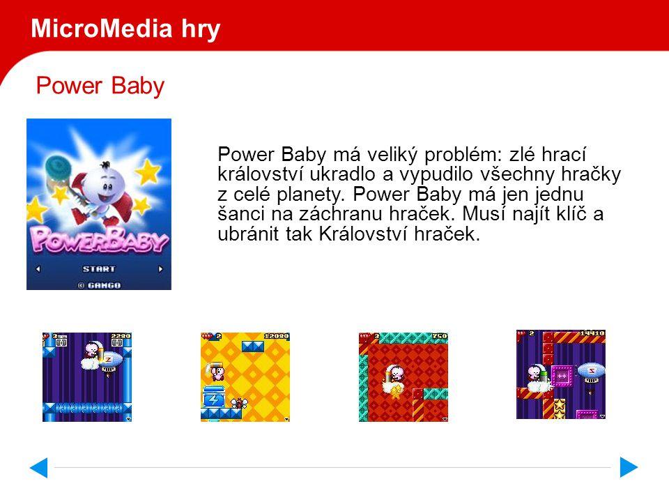 Power Baby MicroMedia hry Power Baby má veliký problém: zlé hrací království ukradlo a vypudilo všechny hračky z celé planety.